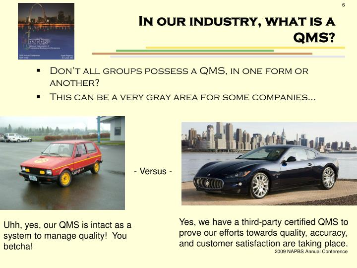 In our industry, what is a QMS?