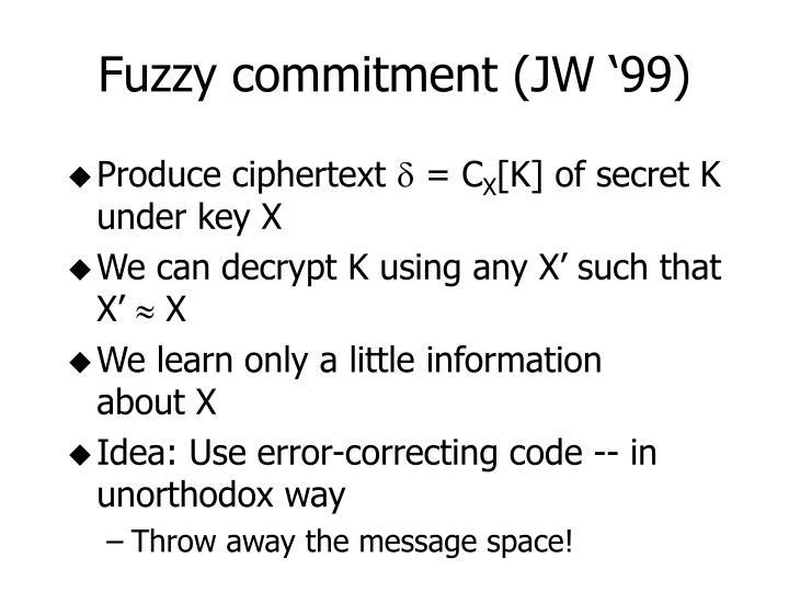 Fuzzy commitment (JW '99)