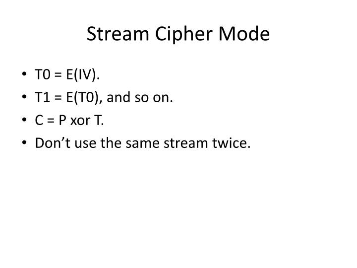 Stream Cipher Mode