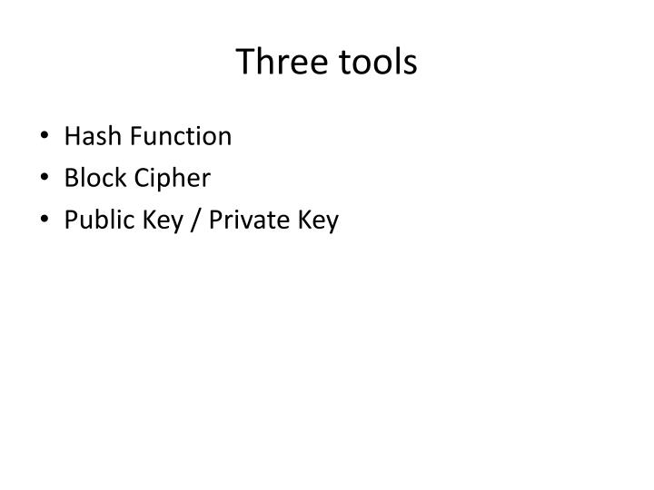 Three tools
