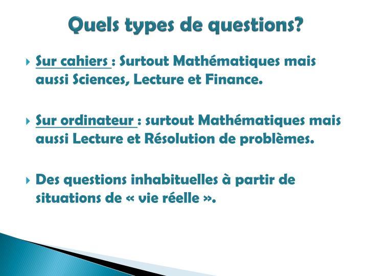Quels types de questions?