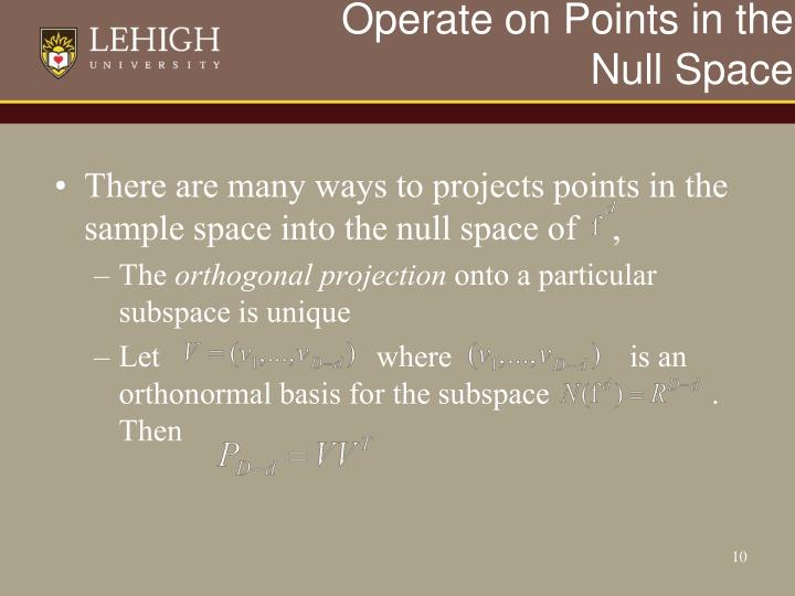 Operate on Points in the Null Space