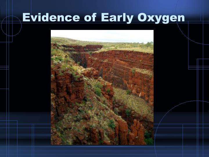 Evidence of Early Oxygen