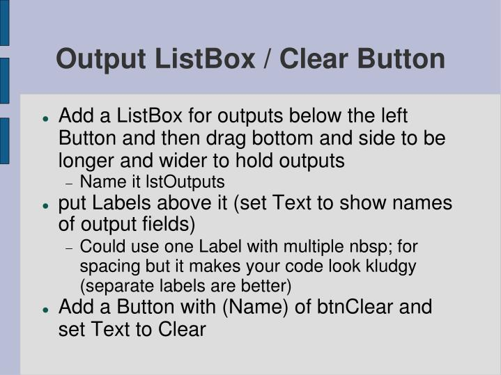 Output ListBox / Clear Button