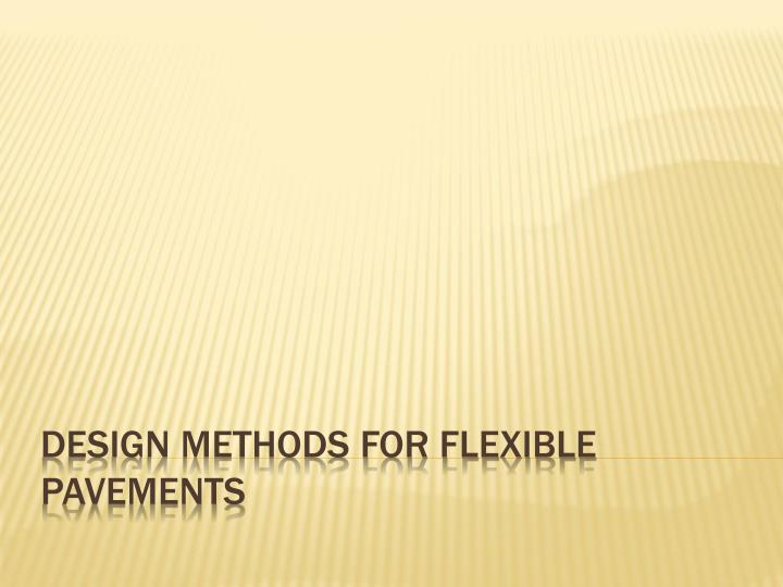 Design Methods For Flexible Pavements