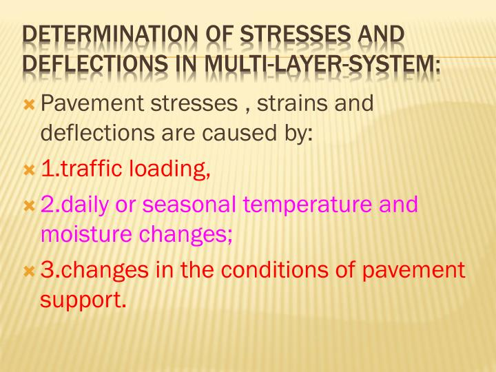 Pavement stresses , strains and deflections are caused by: