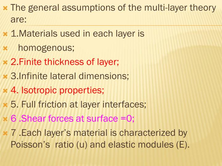 The general assumptions of the multi-layer theory are: