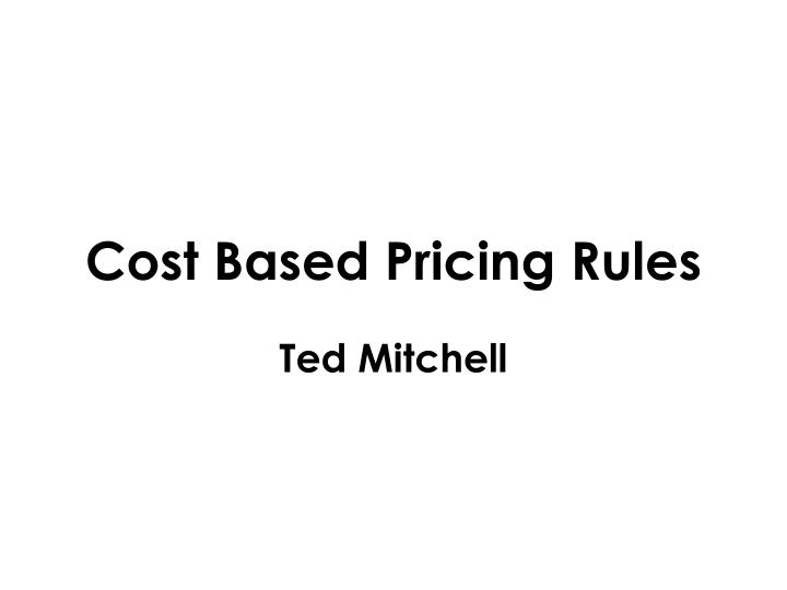 Cost based pricing rules
