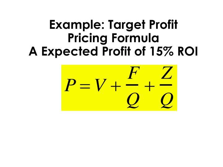 Example: Target Profit