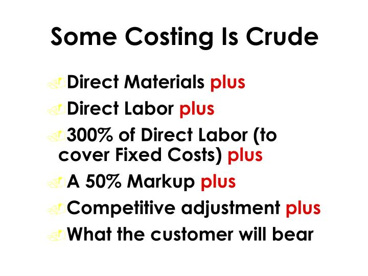 Some Costing Is Crude