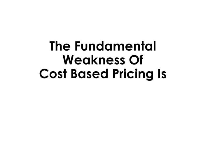The Fundamental Weakness Of