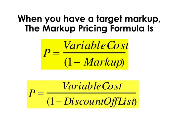 When you have a target markup, The Markup Pricing Formula Is