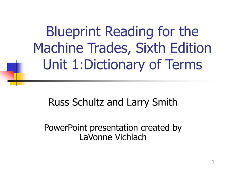 Blueprint reading for the machine trades sixth edition unit 1 dictionary of terms