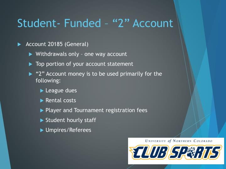 "Student- Funded – ""2"" Account"