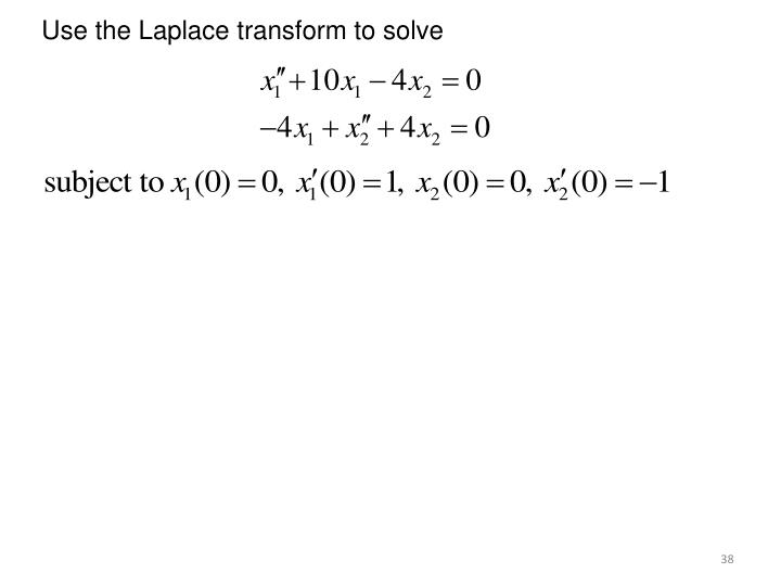Use the Laplace transform to solve