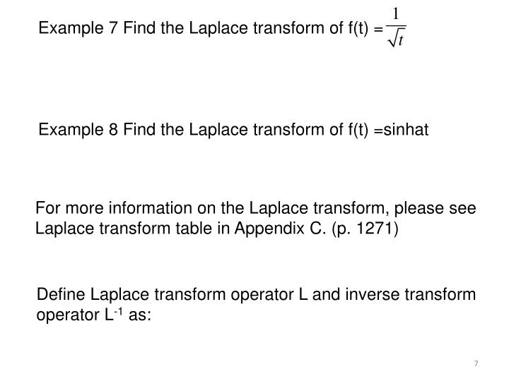 Example 7 Find the Laplace transform of f(t) =