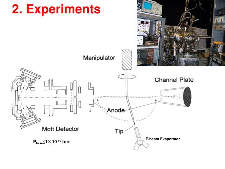 2. Experiments