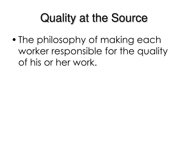 Quality at the Source