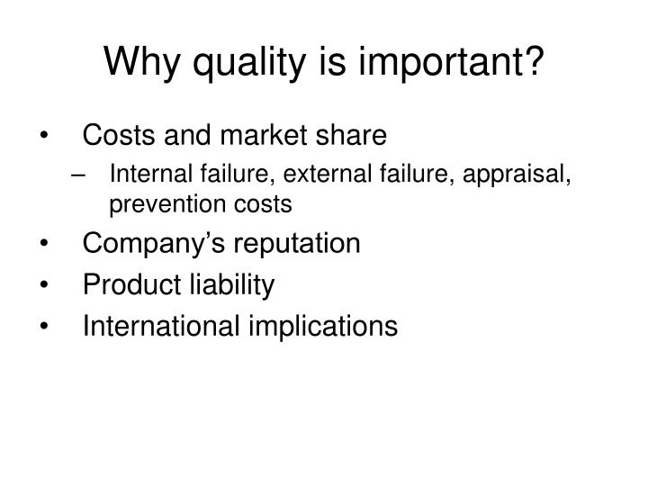 Why quality is important?