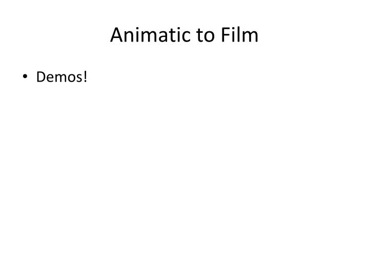 Animatic to Film