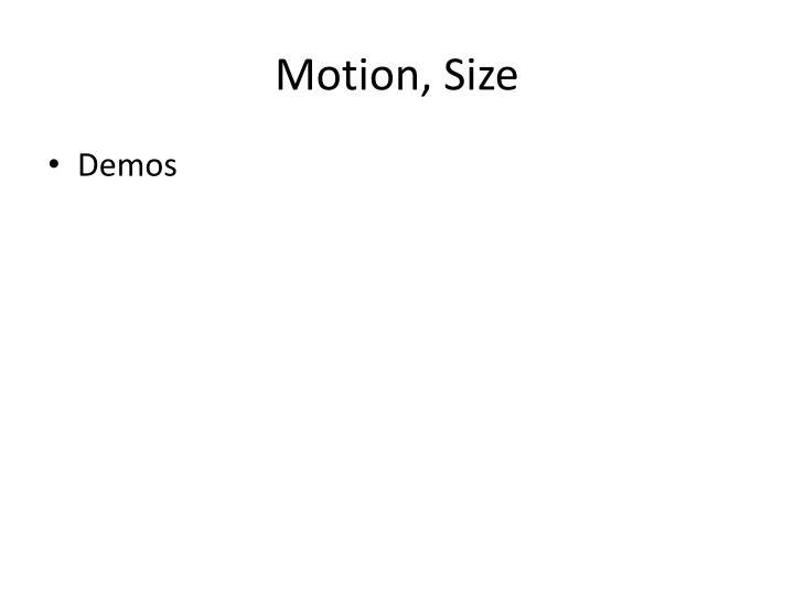Motion, Size