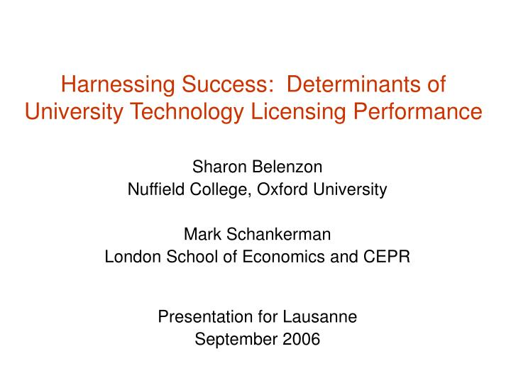 Harnessing success determinants of university technology licensing performance
