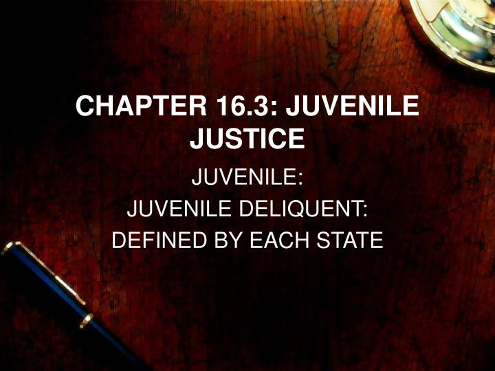 Chapter 16 3 juvenile justice