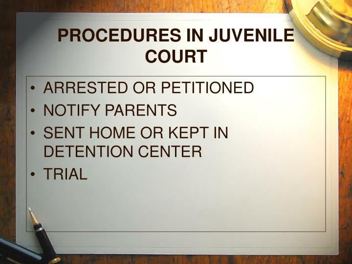 PROCEDURES IN JUVENILE COURT