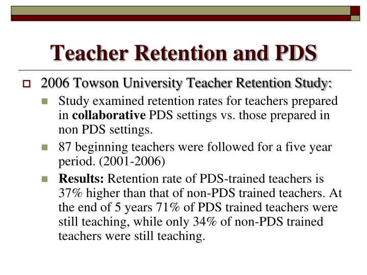 Teacher Retention and PDS