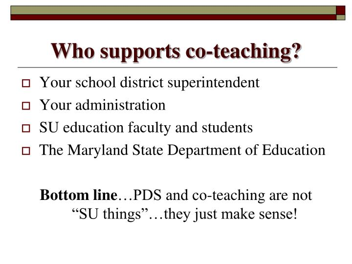 Who supports co-teaching?