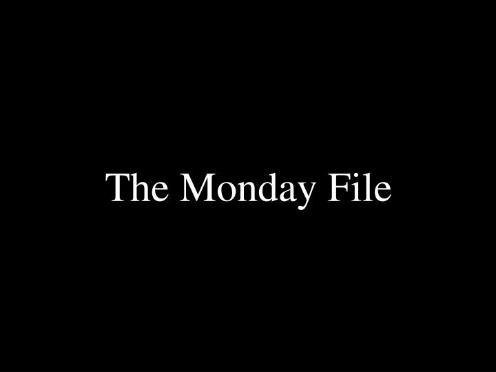 The Monday File