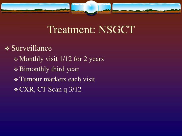Treatment: NSGCT