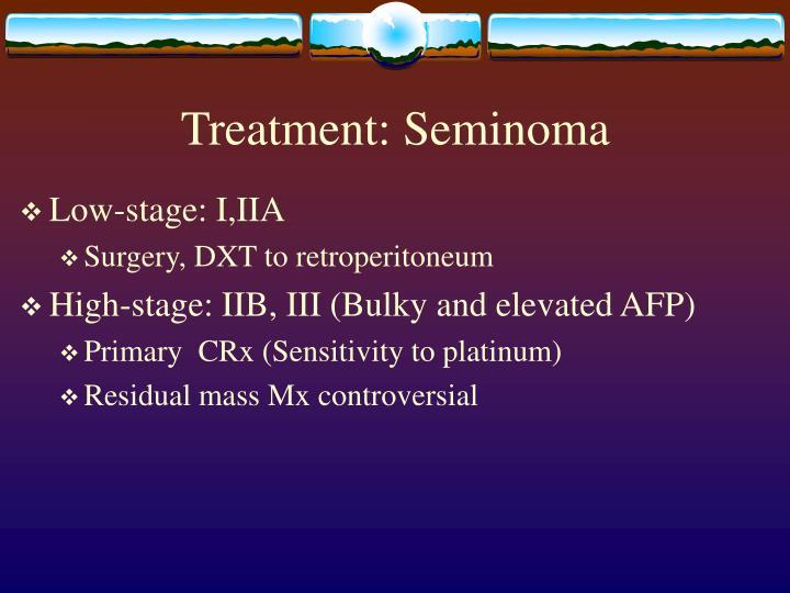 Treatment: Seminoma