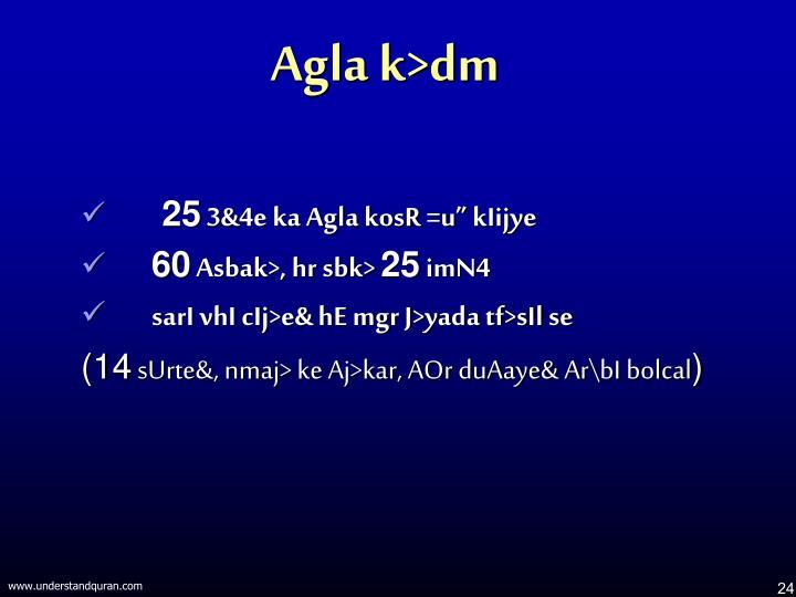 Agla k>dm