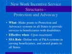 new work incentive service structures protection and advocacy