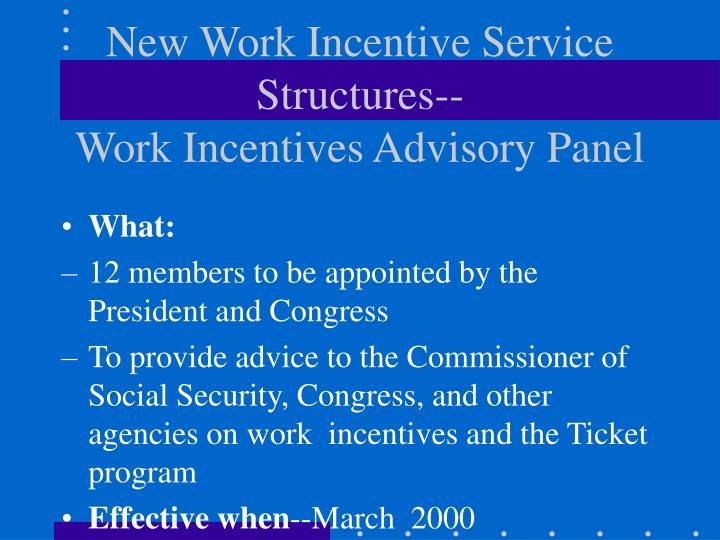 New Work Incentive Service Structures--