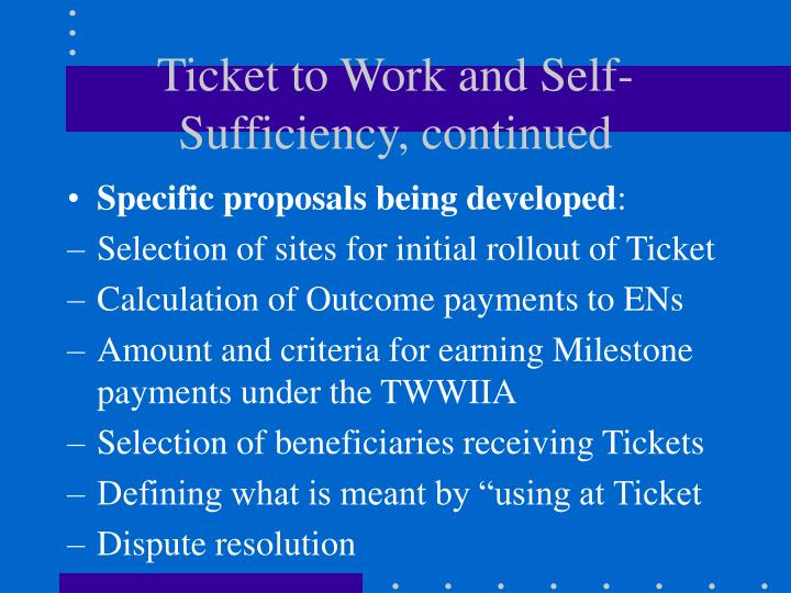 Ticket to Work and Self-Sufficiency, continued