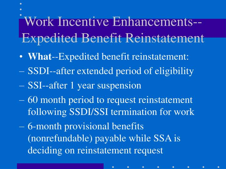 Work Incentive Enhancements--