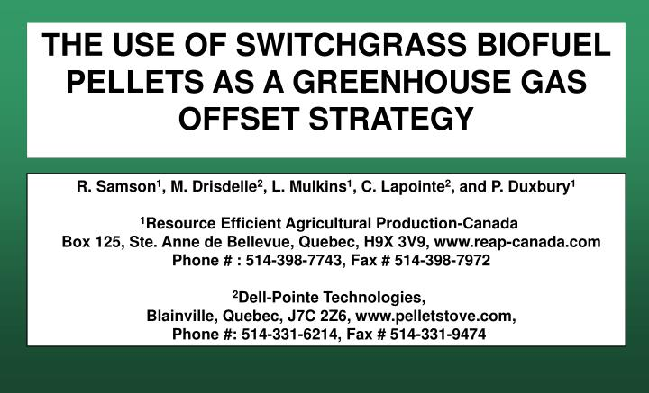 THE USE OF SWITCHGRASS BIOFUEL PELLETS AS A GREENHOUSE GAS OFFSET STRATEGY