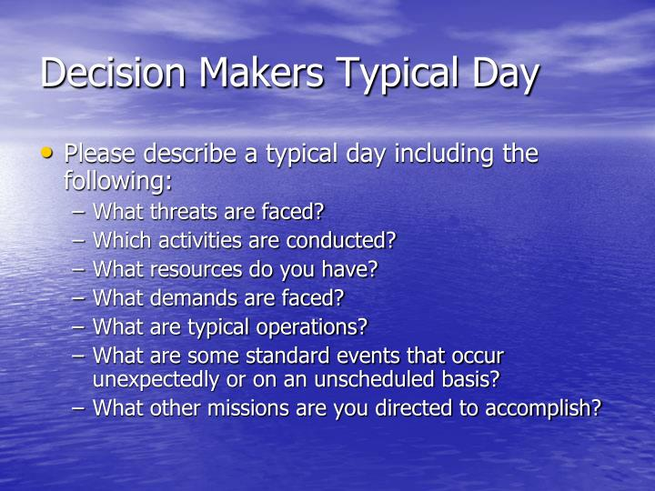 Decision Makers Typical Day