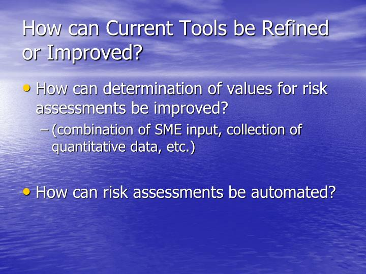 How can Current Tools be Refined or Improved?