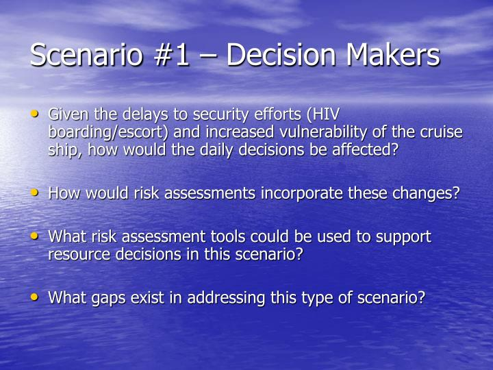 Scenario #1 – Decision Makers