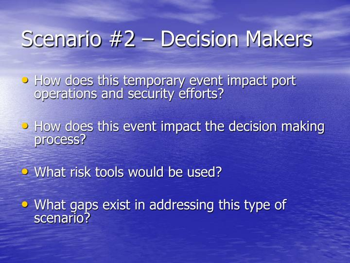 Scenario #2 – Decision Makers