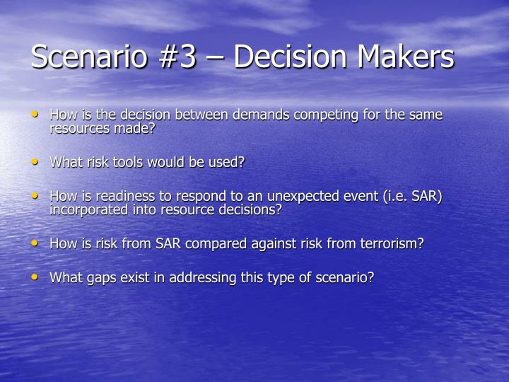 Scenario #3 – Decision Makers