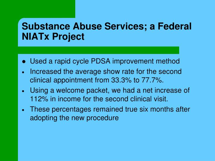 Substance Abuse Services; a Federal NIATx Project
