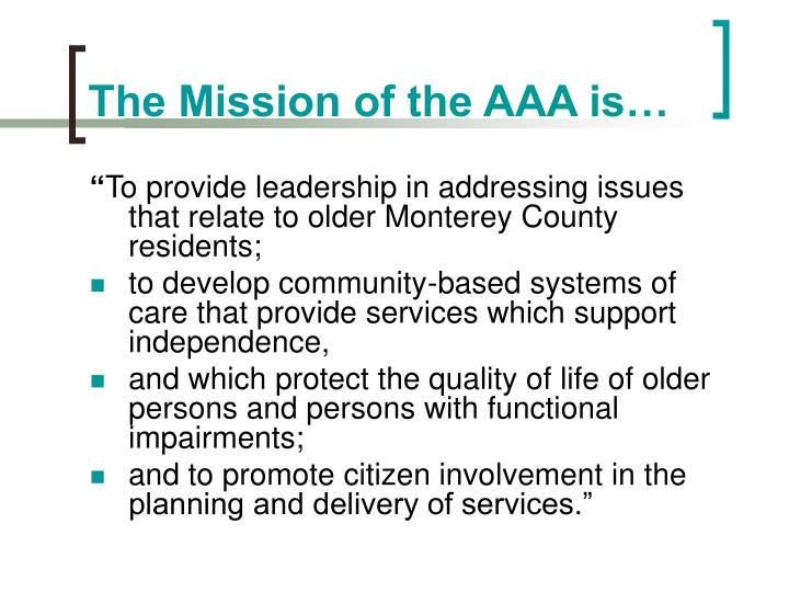 The mission of the aaa is