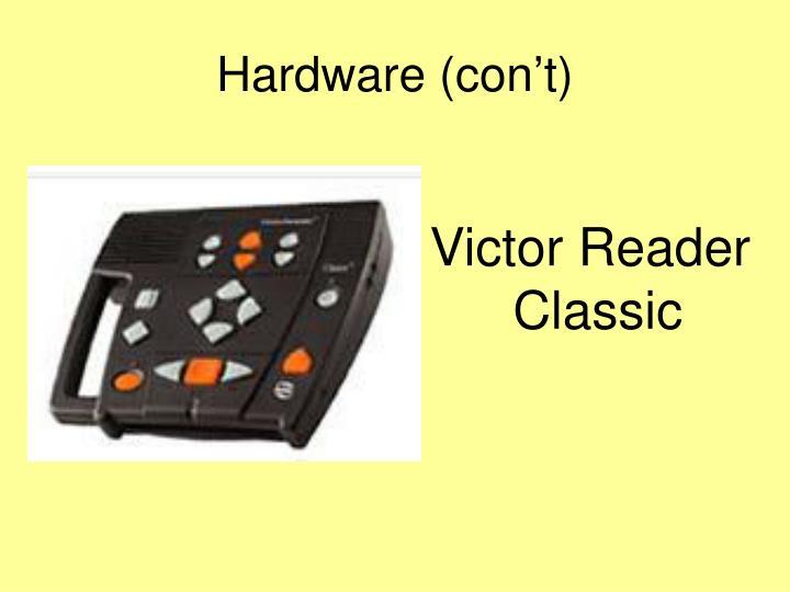 Hardware (con't)