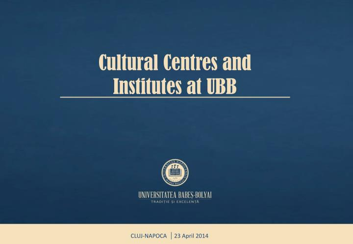 Cultural centres and institutes at ubb