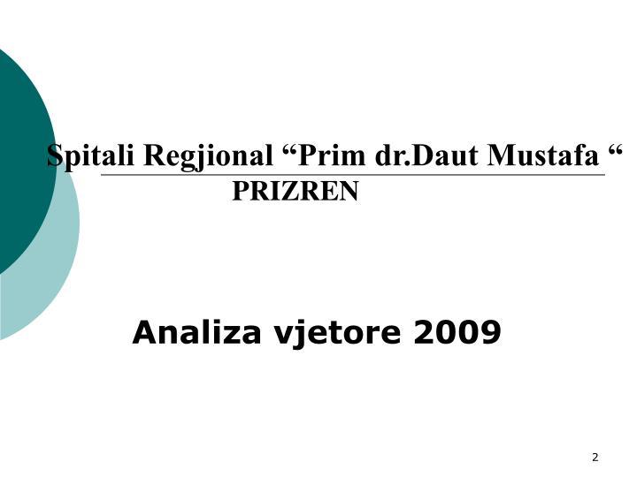 "Spitali Regjional ""Prim dr.Daut Mustafa """