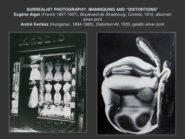 "SURREALIST PHOTOGRAPHY: MANNIQUINS AND ""DISTORTIONS"""